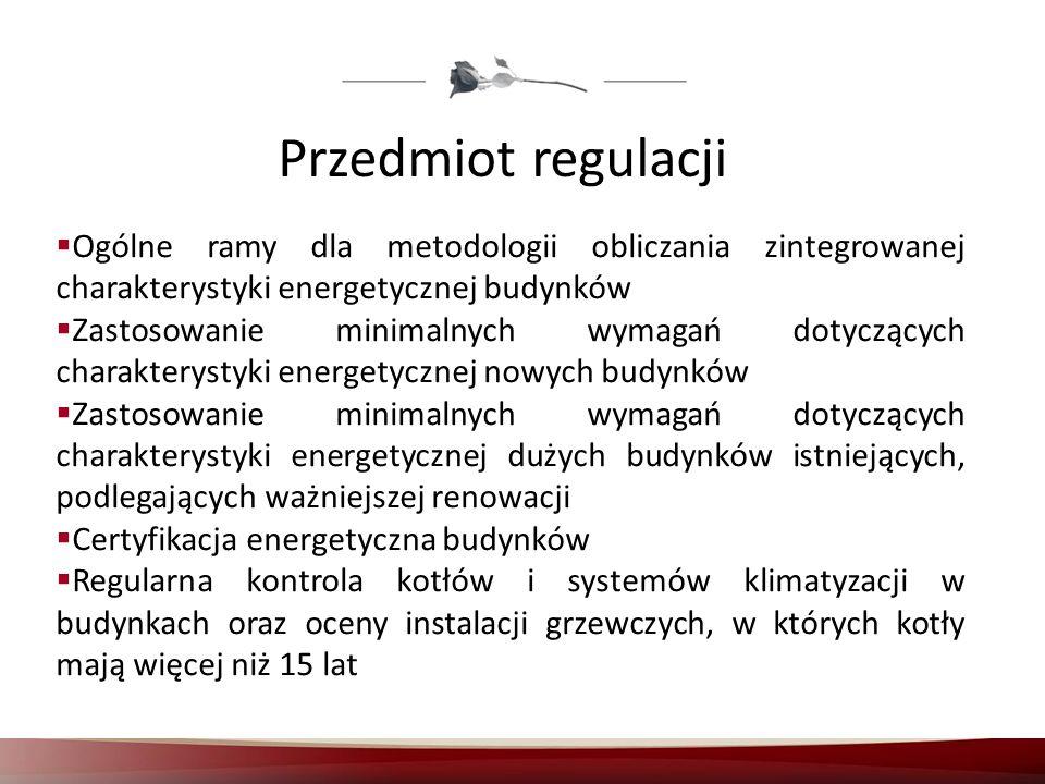 Przedmiot regulacji Ogólne ramy dla metodologii obliczania zintegrowanej charakterystyki energetycznej budynków.
