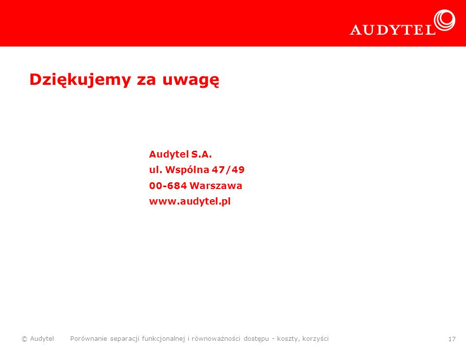 Dziękujemy za uwagę Audytel S.A. ul. Wspólna 47/49 00-684 Warszawa