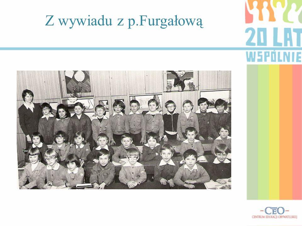 Z wywiadu z p.Furgałową