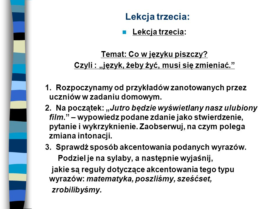 Lekcja trzecia: Lekcja trzecia: Temat: Co w języku piszczy