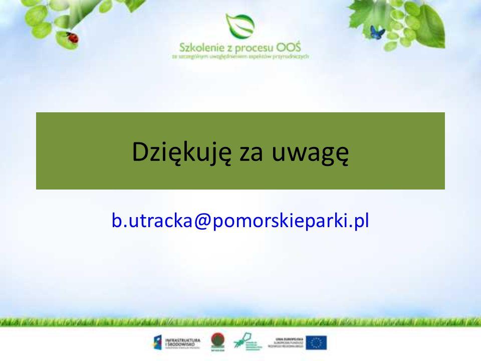 Dziękuję za uwagę b.utracka@pomorskieparki.pl