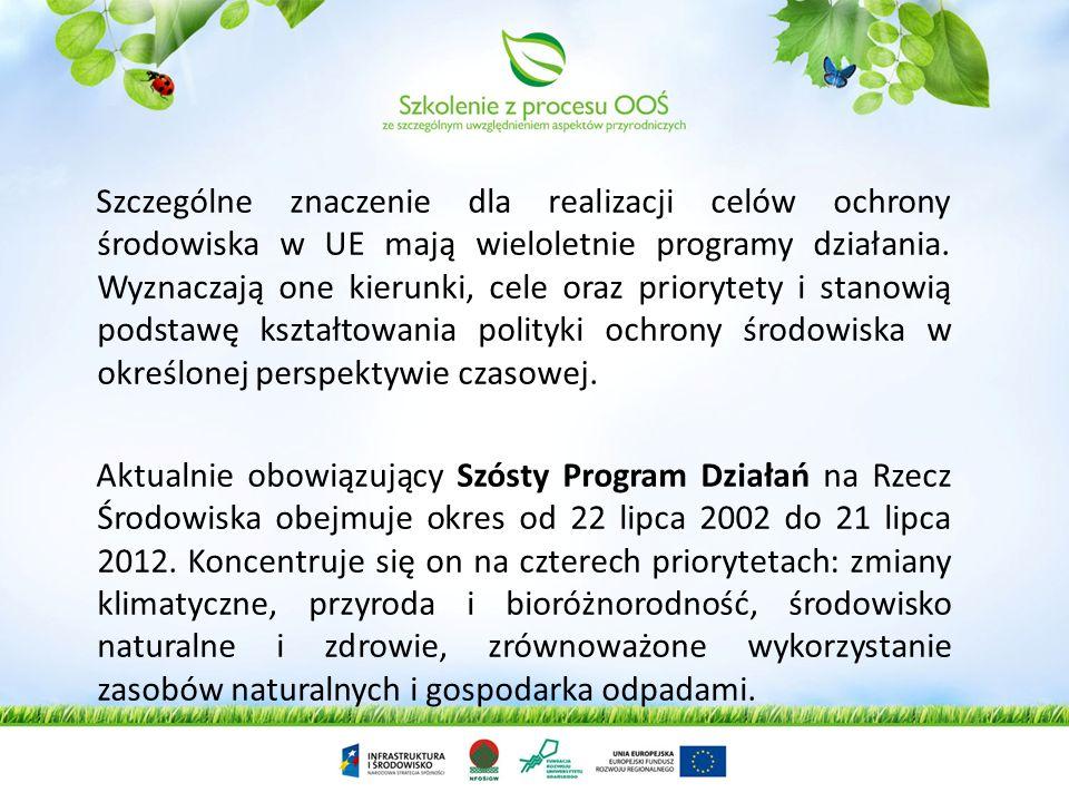 Szczególne znaczenie dla realizacji celów ochrony środowiska w UE mają wieloletnie programy działania.