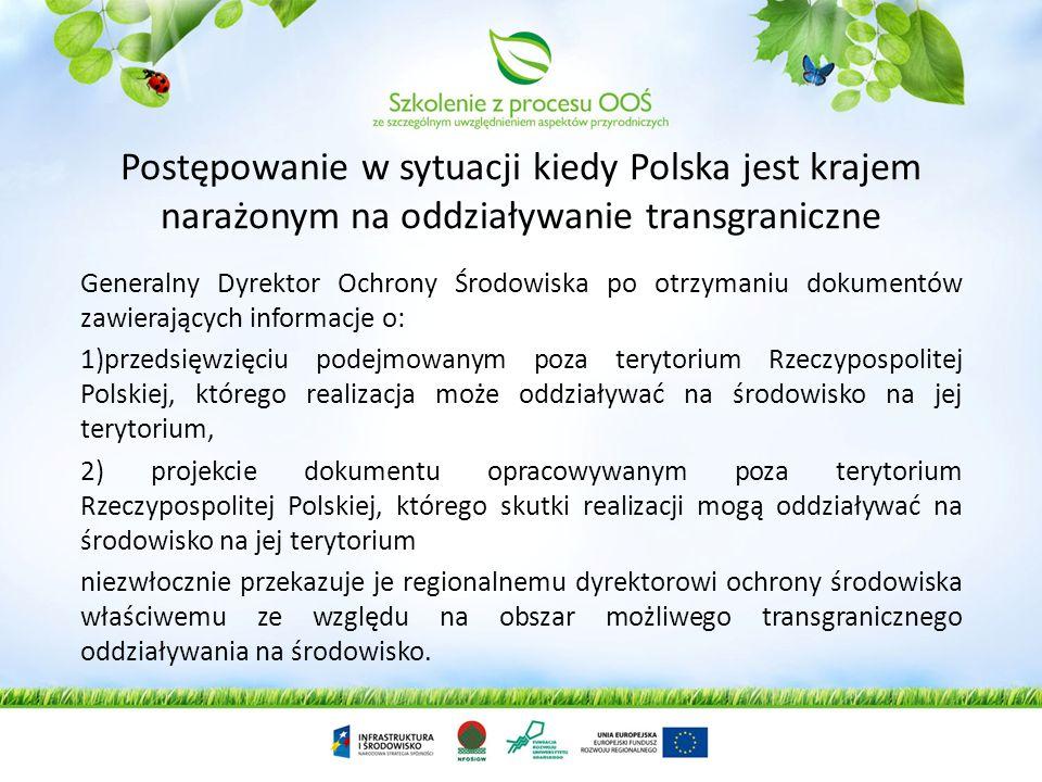 Postępowanie w sytuacji kiedy Polska jest krajem narażonym na oddziaływanie transgraniczne