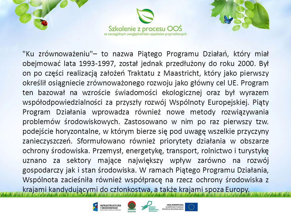 Ku zrównoważeniu – to nazwa Piątego Programu Działań, który miał obejmować lata 1993-1997, został jednak przedłużony do roku 2000.