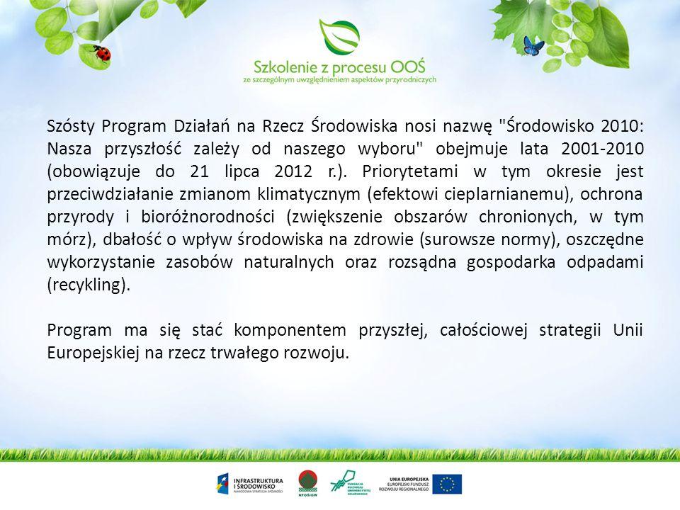 Szósty Program Działań na Rzecz Środowiska nosi nazwę Środowisko 2010: Nasza przyszłość zależy od naszego wyboru obejmuje lata 2001-2010 (obowiązuje do 21 lipca 2012 r.). Priorytetami w tym okresie jest przeciwdziałanie zmianom klimatycznym (efektowi cieplarnianemu), ochrona przyrody i bioróżnorodności (zwiększenie obszarów chronionych, w tym mórz), dbałość o wpływ środowiska na zdrowie (surowsze normy), oszczędne wykorzystanie zasobów naturalnych oraz rozsądna gospodarka odpadami (recykling).