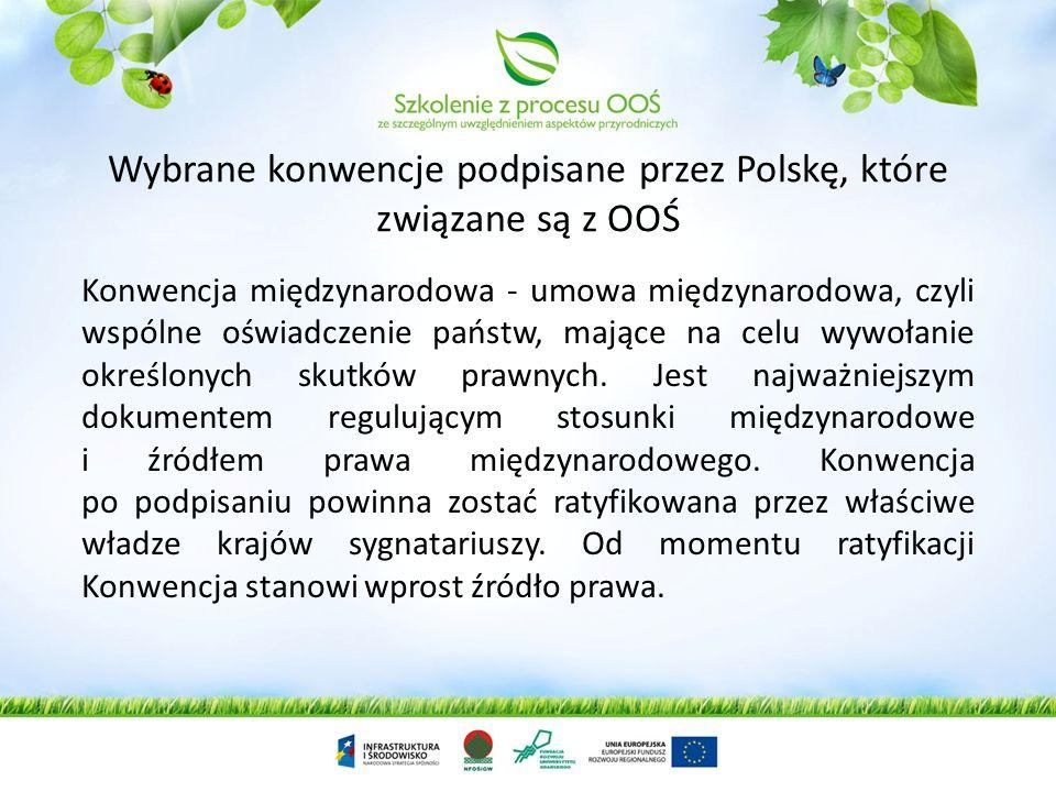 Wybrane konwencje podpisane przez Polskę, które związane są z OOŚ