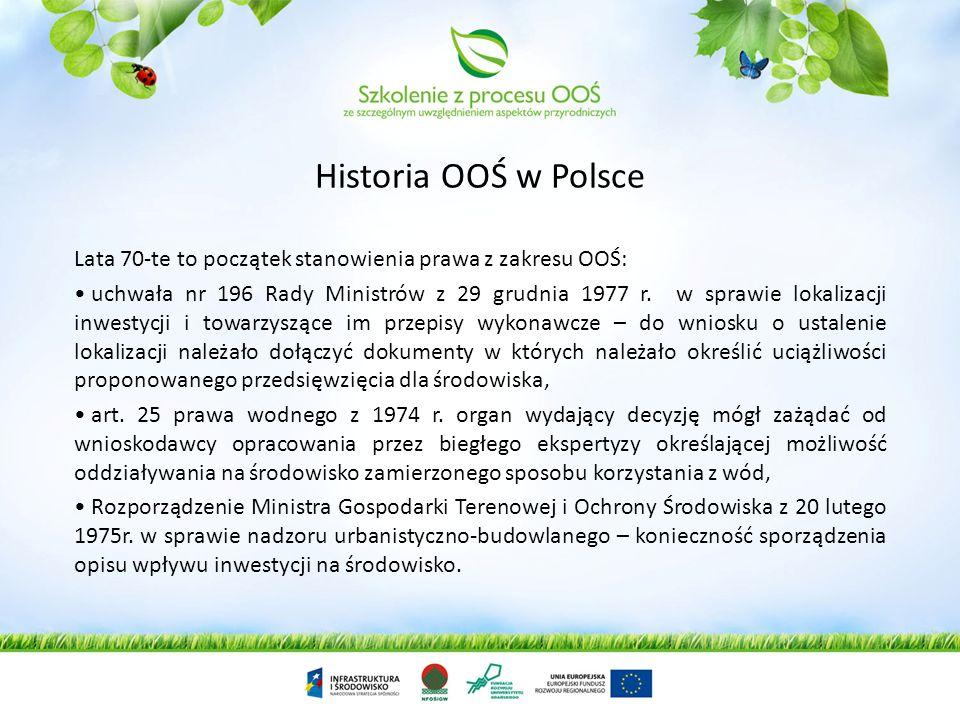 Historia OOŚ w Polsce Lata 70-te to początek stanowienia prawa z zakresu OOŚ: