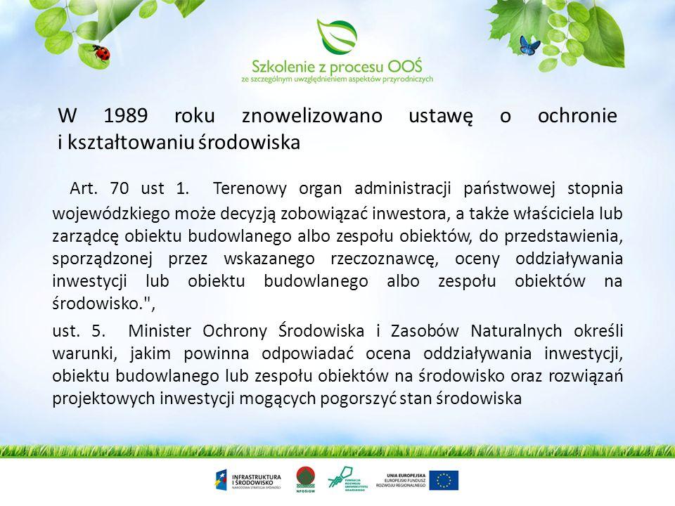 W 1989 roku znowelizowano ustawę o ochronie i kształtowaniu środowiska