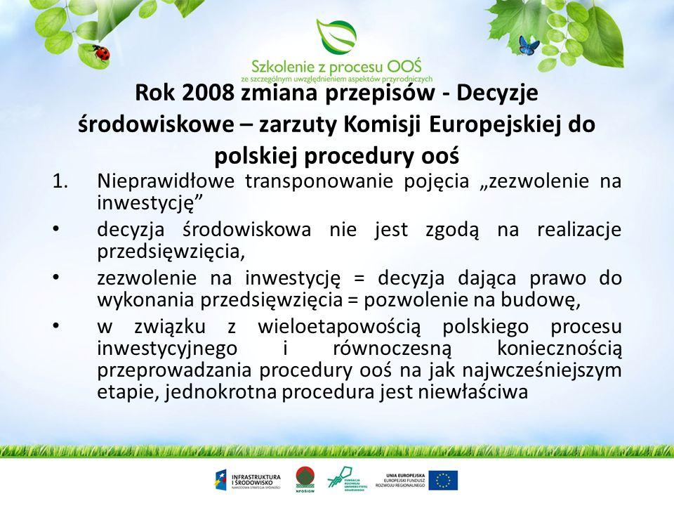 Rok 2008 zmiana przepisów - Decyzje środowiskowe – zarzuty Komisji Europejskiej do polskiej procedury ooś