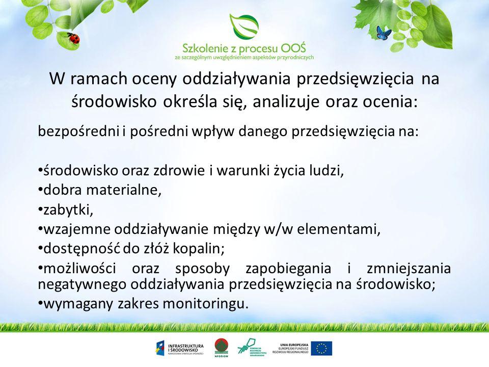 W ramach oceny oddziaływania przedsięwzięcia na środowisko określa się, analizuje oraz ocenia: