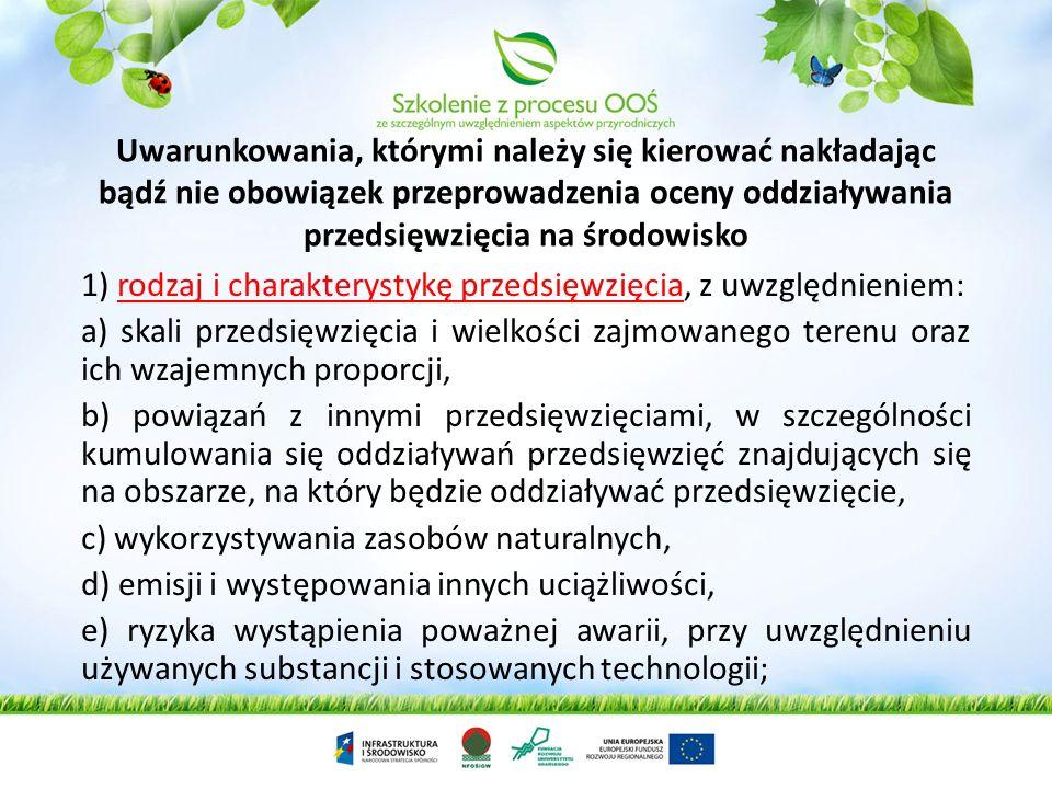 Uwarunkowania, którymi należy się kierować nakładając bądź nie obowiązek przeprowadzenia oceny oddziaływania przedsięwzięcia na środowisko
