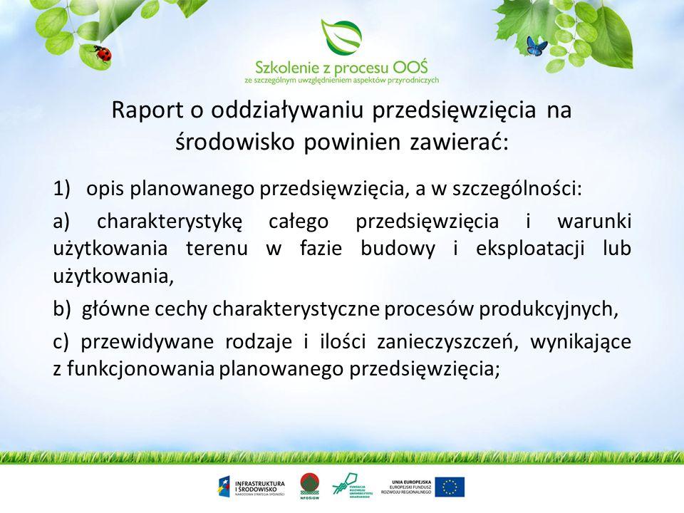 Raport o oddziaływaniu przedsięwzięcia na środowisko powinien zawierać: