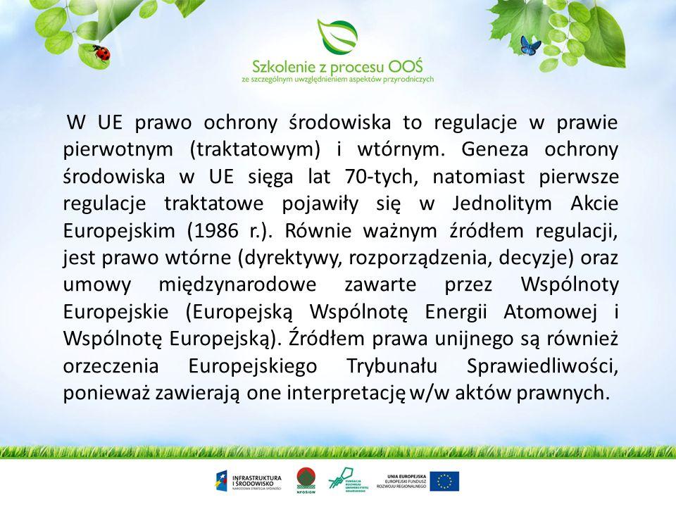 W UE prawo ochrony środowiska to regulacje w prawie pierwotnym (traktatowym) i wtórnym.