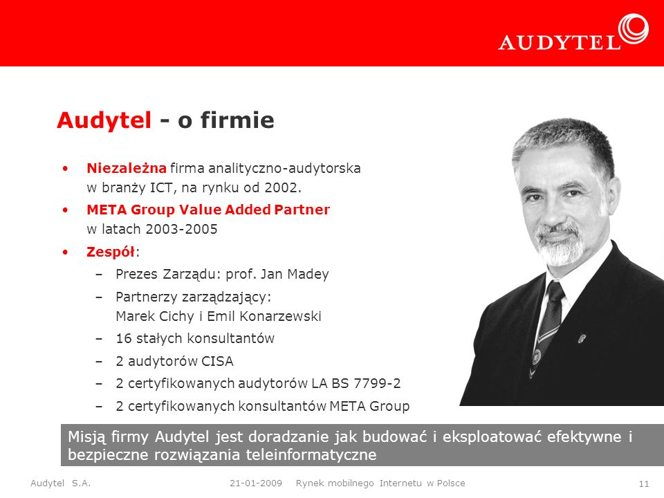 Audytel - o firmie Niezależna firma analityczno-audytorska w branży ICT, na rynku od 2002. META Group Value Added Partner w latach 2003-2005.