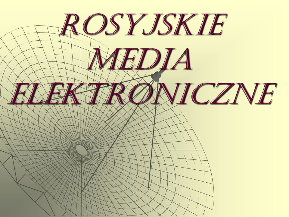 ROSYJSKIE MEDIA ELEKTRONICZNE