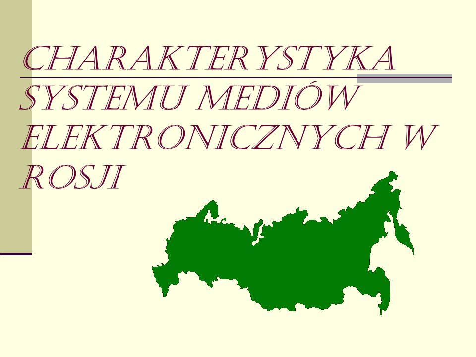 Charakterystyka systemu mediów elektronicznych w Rosji