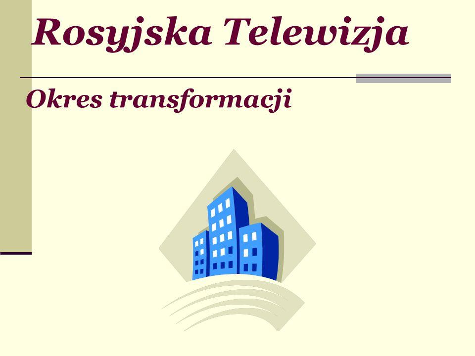 Rosyjska Telewizja Okres transformacji