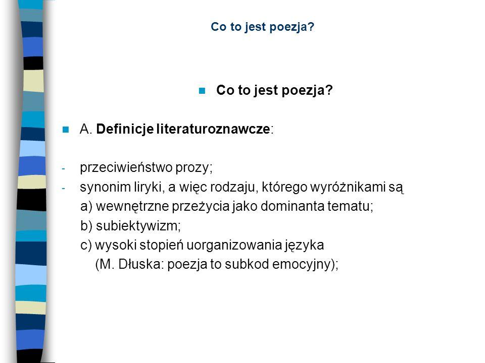 A. Definicje literaturoznawcze: przeciwieństwo prozy;