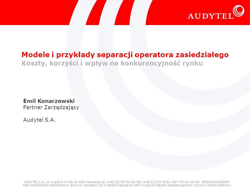 Modele i przykłady separacji operatora zasiedziałego Koszty, korzyści i wpływ na konkurencyjność rynku