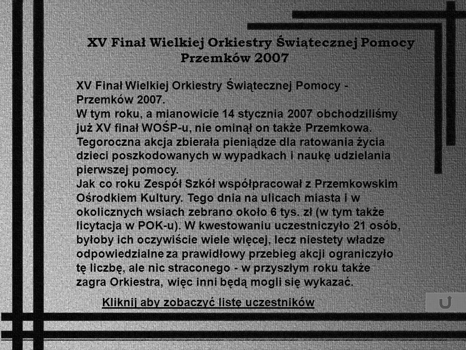 XV Finał Wielkiej Orkiestry Świątecznej Pomocy Przemków 2007