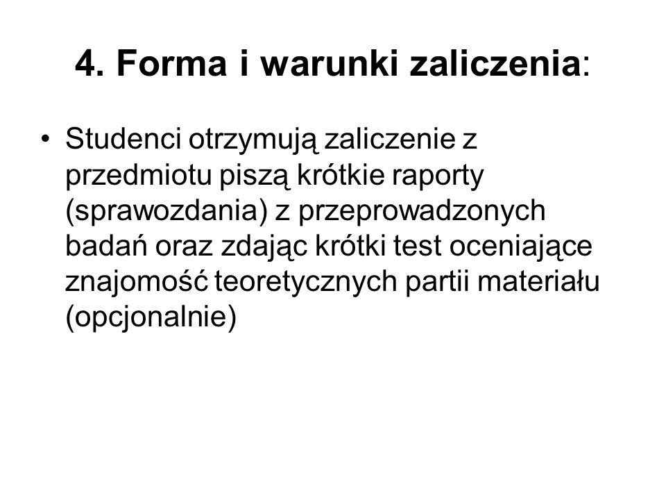 4. Forma i warunki zaliczenia: