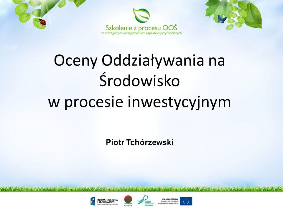 Oceny Oddziaływania na Środowisko w procesie inwestycyjnym