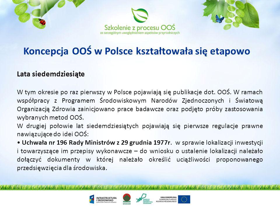 Koncepcja OOŚ w Polsce kształtowała się etapowo