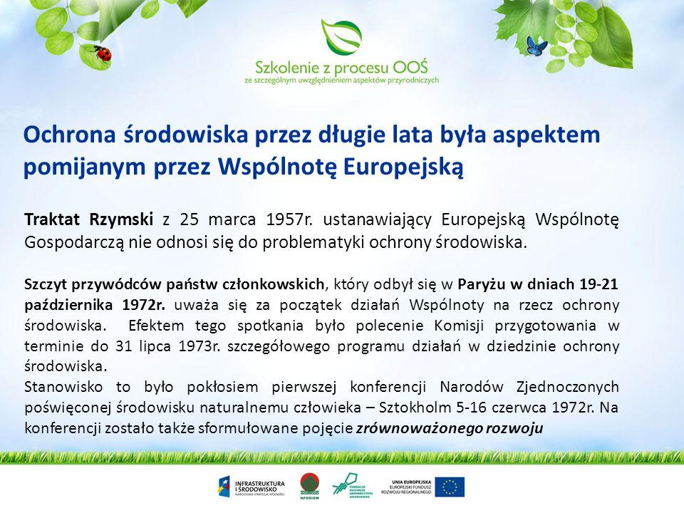 Ochrona środowiska przez długie lata była aspektem pomijanym przez Wspólnotę Europejską
