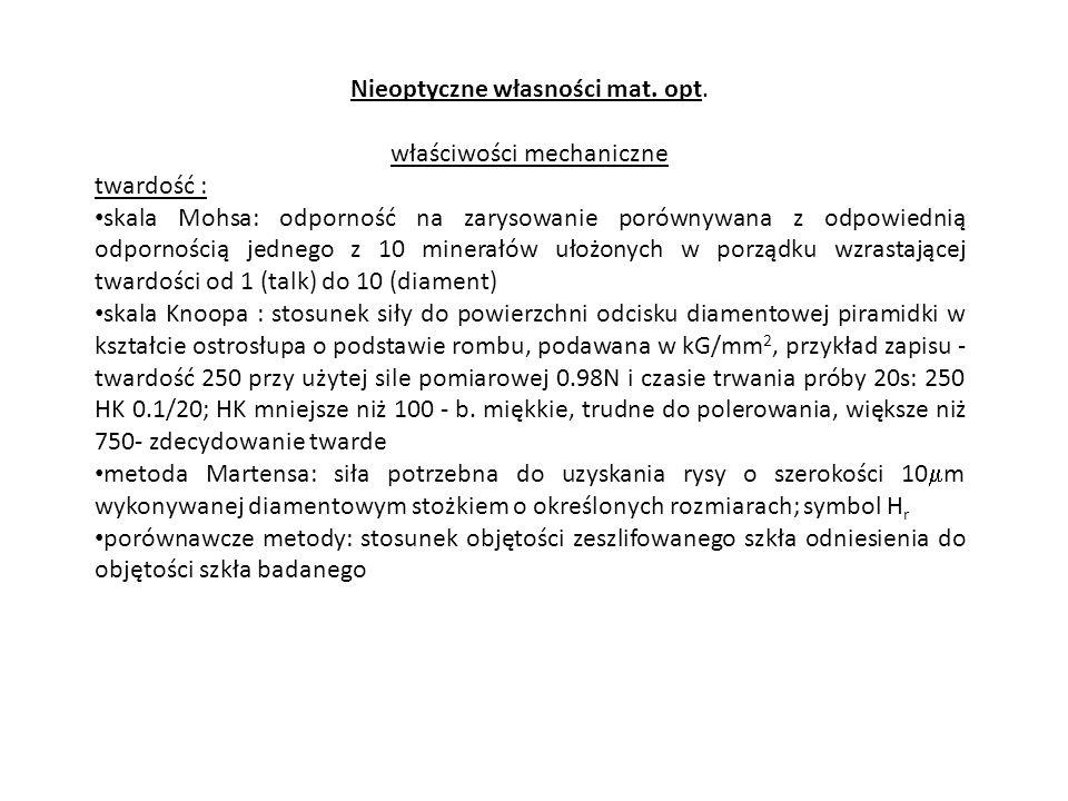 Nieoptyczne własności mat. opt. właściwości mechaniczne twardość :