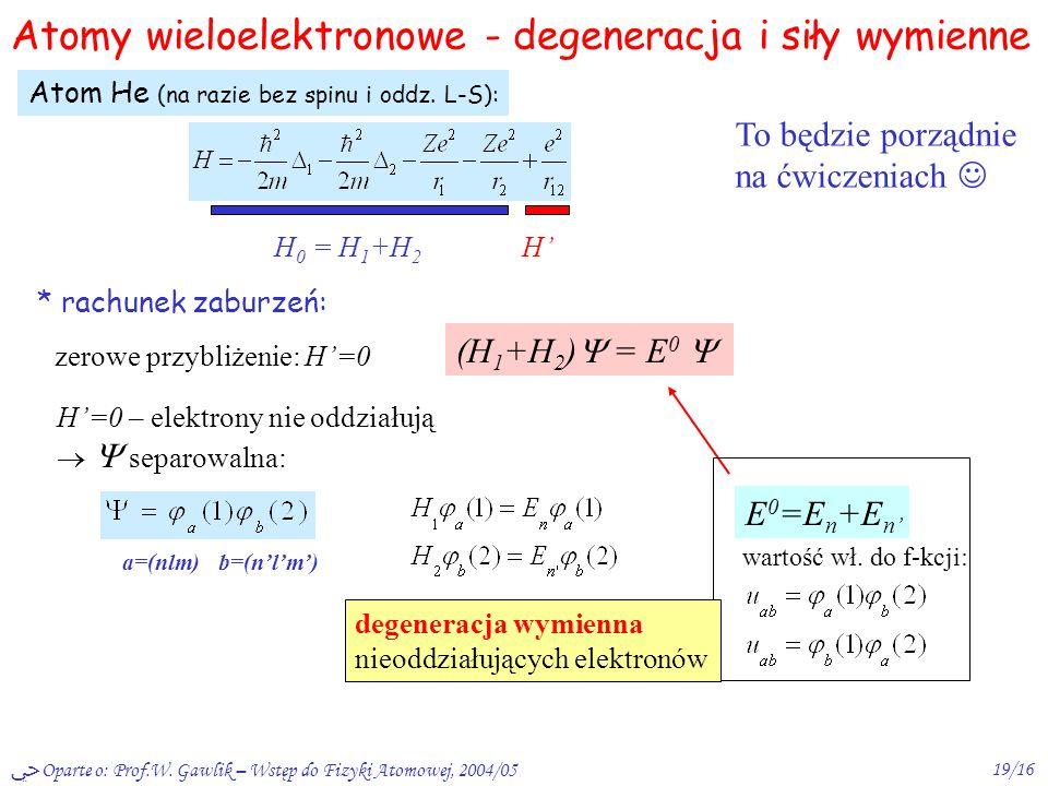 Atomy wieloelektronowe - degeneracja i siły wymienne