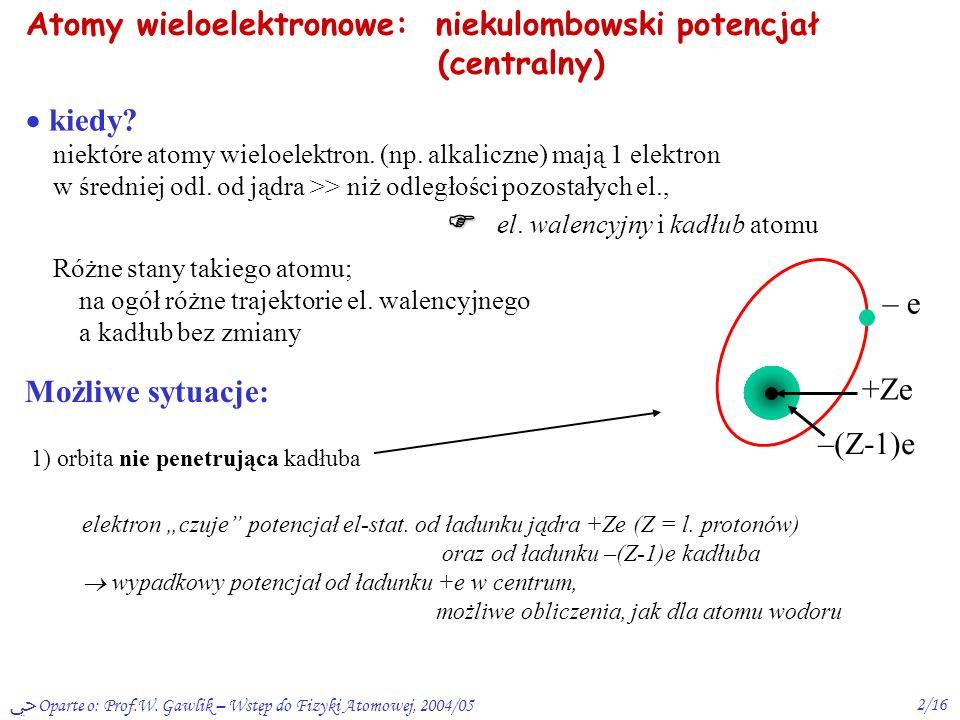 Atomy wieloelektronowe: niekulombowski potencjał (centralny)