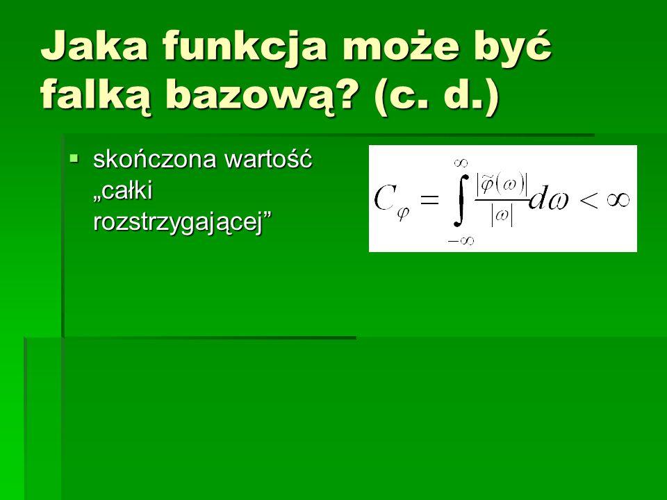 Jaka funkcja może być falką bazową (c. d.)