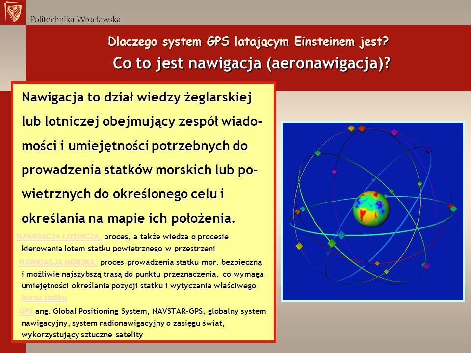 Dlaczego system GPS latającym Einsteinem jest