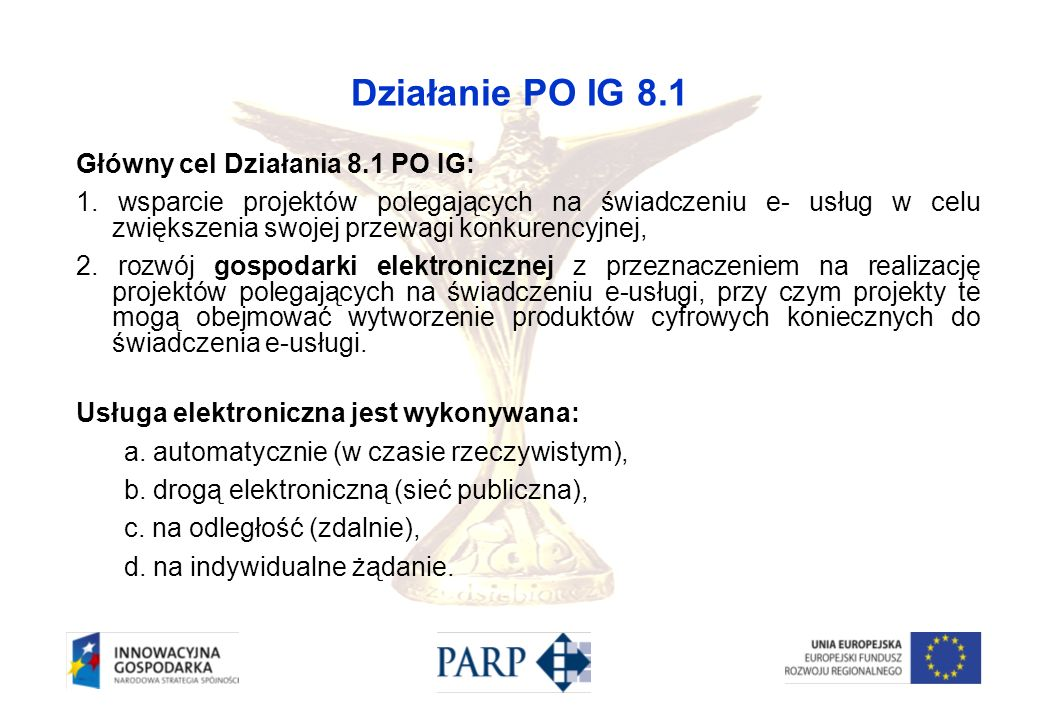 Działanie PO IG 8.1 Główny cel Działania 8.1 PO IG: