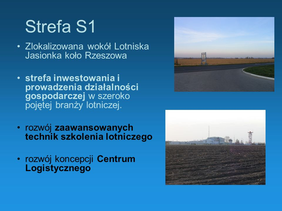 Strefa S1 Zlokalizowana wokół Lotniska Jasionka koło Rzeszowa