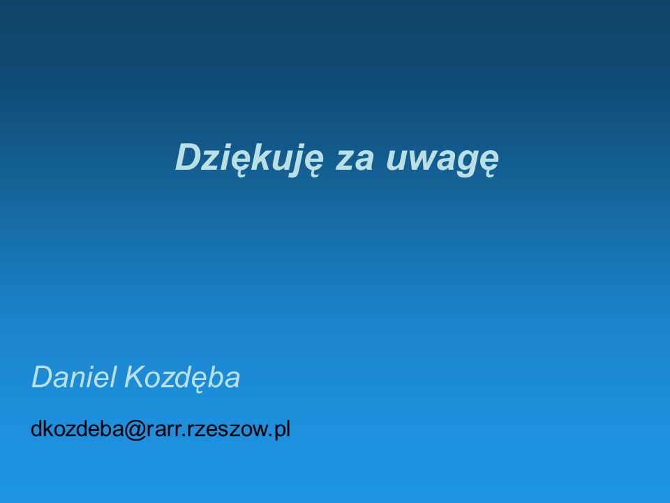 Dziękuję za uwagę Daniel Kozdęba dkozdeba@rarr.rzeszow.pl