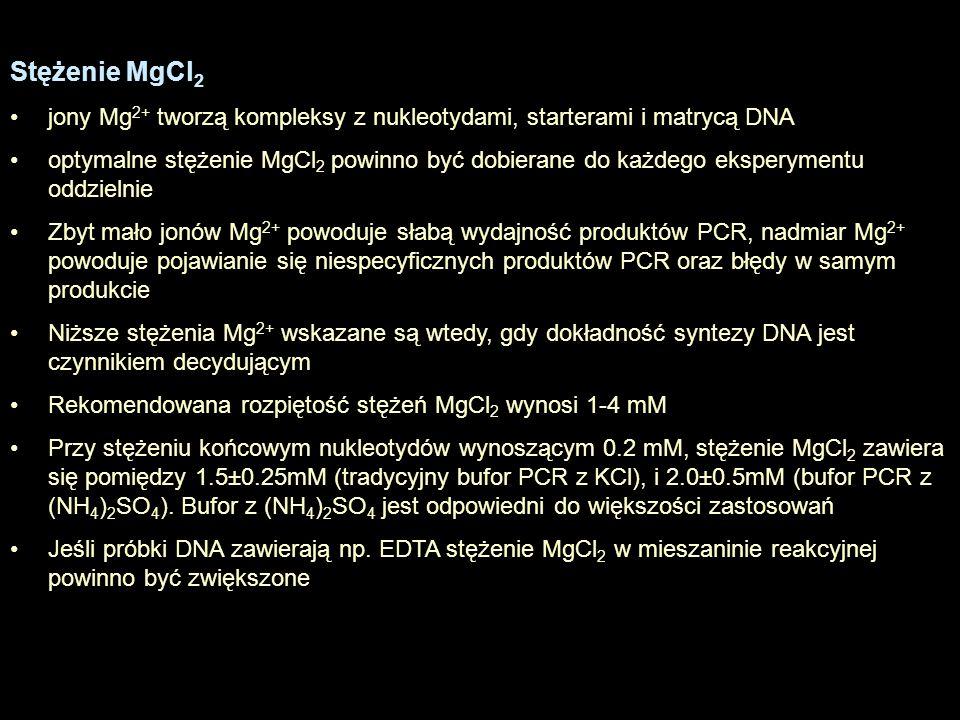 Stężenie MgCl2 jony Mg2+ tworzą kompleksy z nukleotydami, starterami i matrycą DNA.