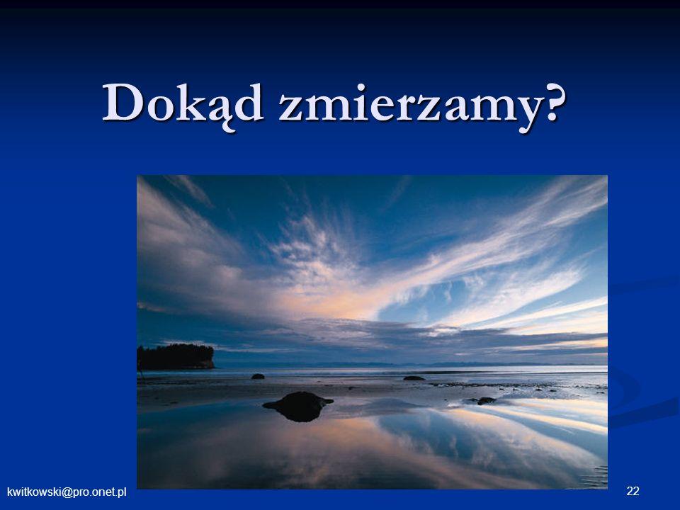 Dokąd zmierzamy kwitkowski@pro.onet.pl
