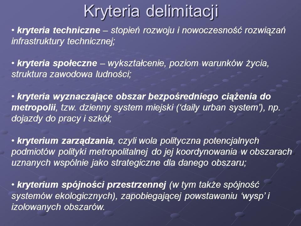 Kryteria delimitacji kryteria techniczne – stopień rozwoju i nowoczesność rozwiązań infrastruktury technicznej;