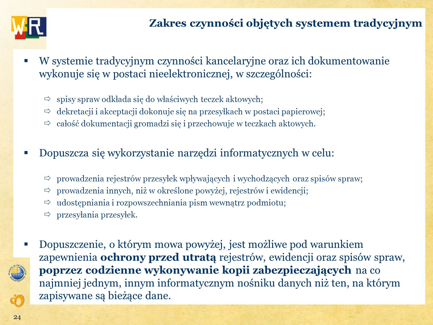 Zakres czynności objętych systemem tradycyjnym