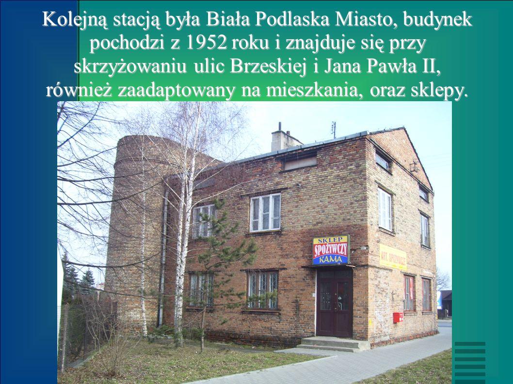 Kolejną stacją była Biała Podlaska Miasto, budynek pochodzi z 1952 roku i znajduje się przy skrzyżowaniu ulic Brzeskiej i Jana Pawła II, również zaadaptowany na mieszkania, oraz sklepy.