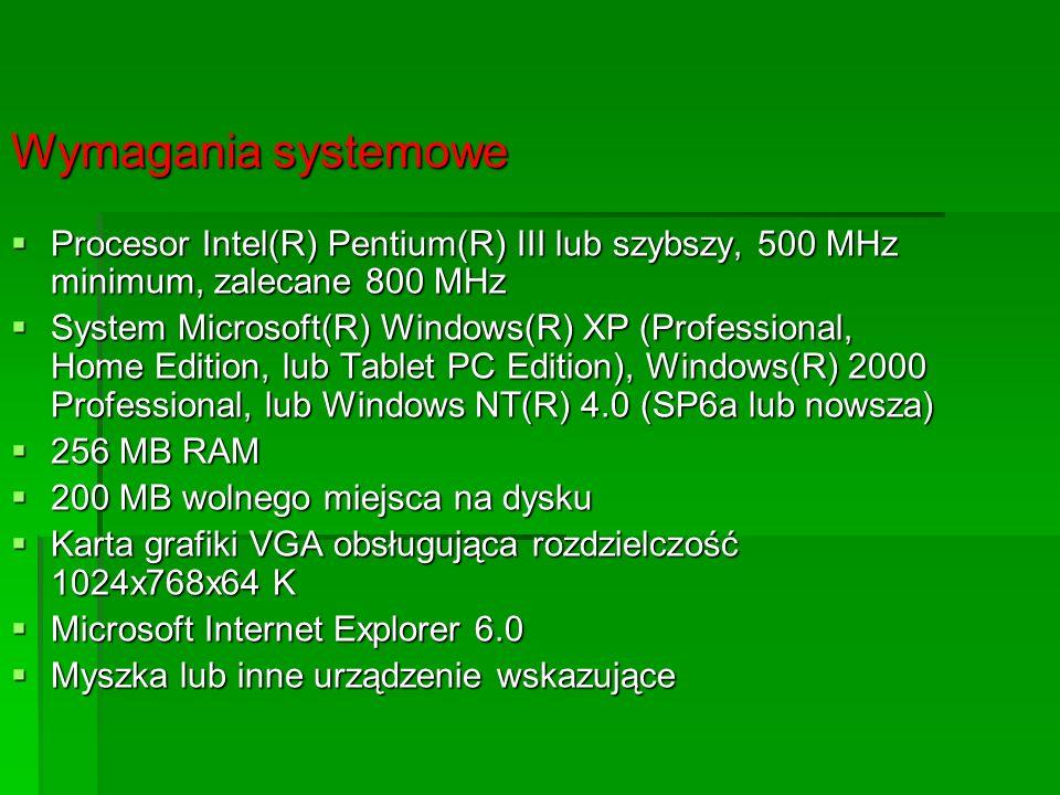 Wymagania systemowe Procesor Intel(R) Pentium(R) III lub szybszy, 500 MHz minimum, zalecane 800 MHz.