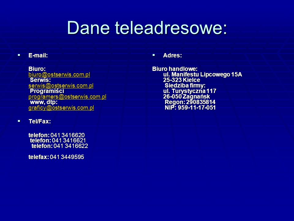 Dane teleadresowe: E-mail:
