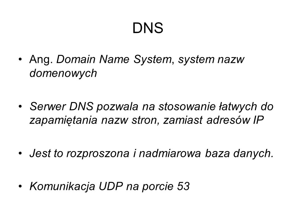 DNS Ang. Domain Name System, system nazw domenowych