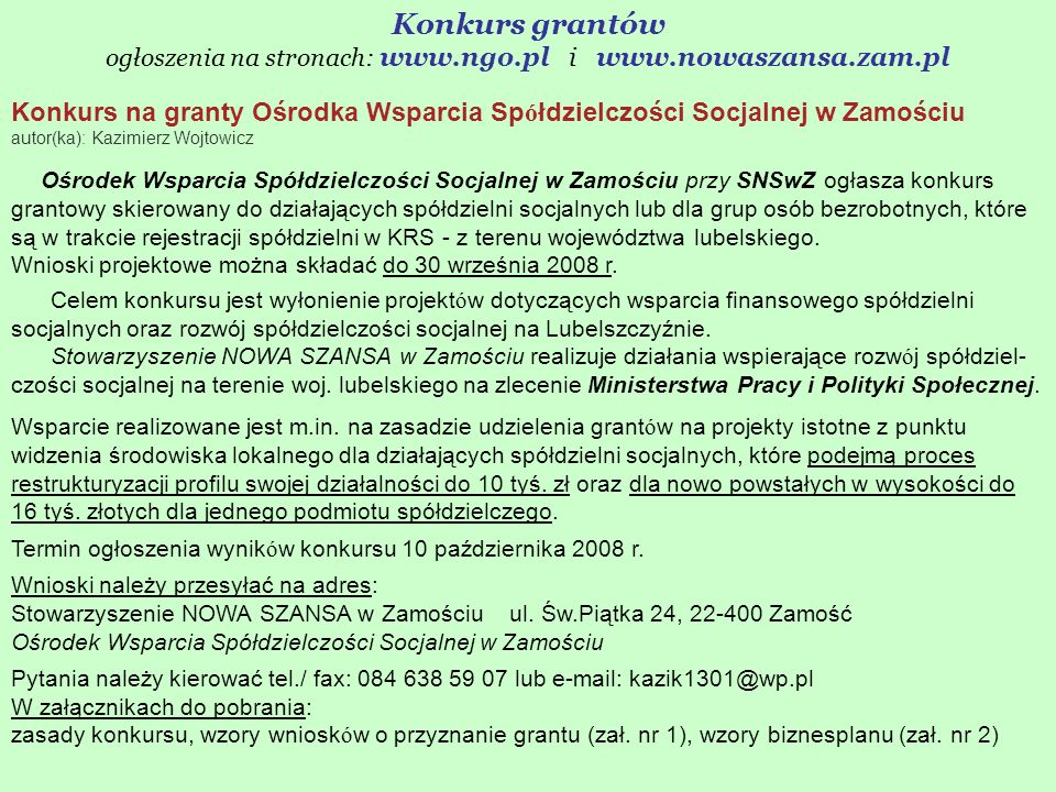 ogłoszenia na stronach: www.ngo.pl i www.nowaszansa.zam.pl