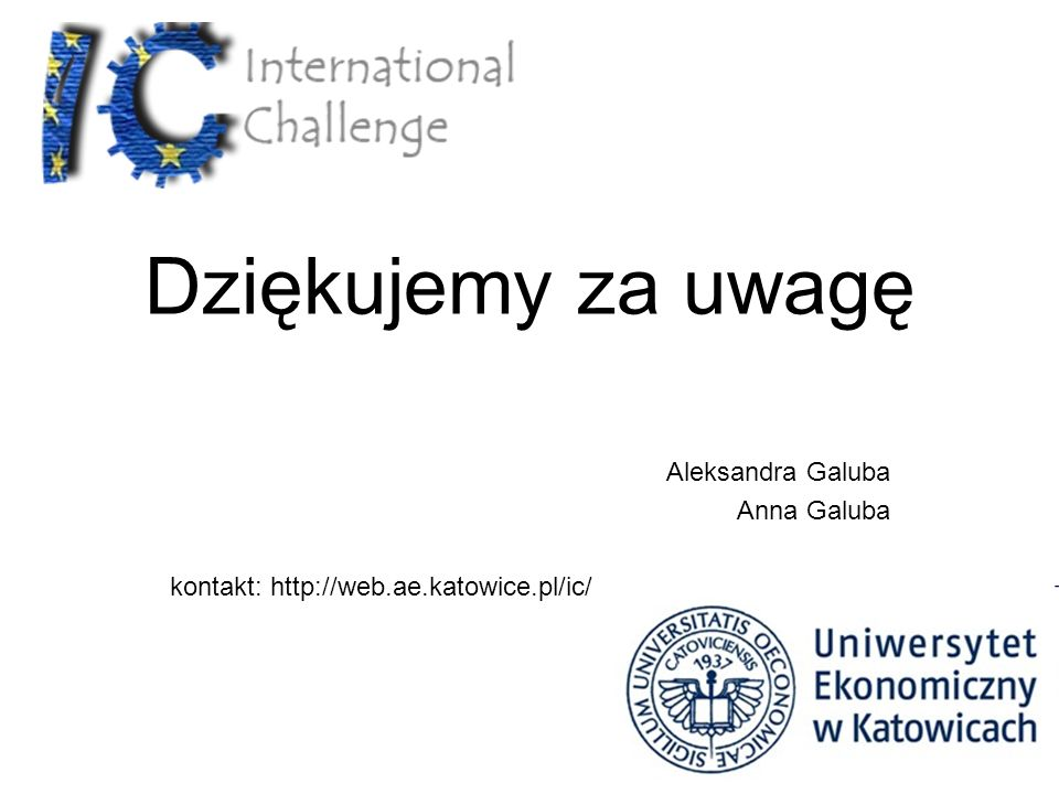 Aleksandra Galuba Anna Galuba kontakt: http://web.ae.katowice.pl/ic/