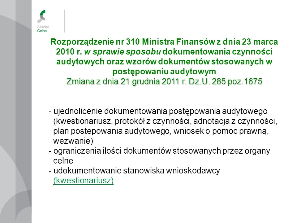 Zmiana z dnia 21 grudnia 2011 r. Dz.U. 285 poz.1675