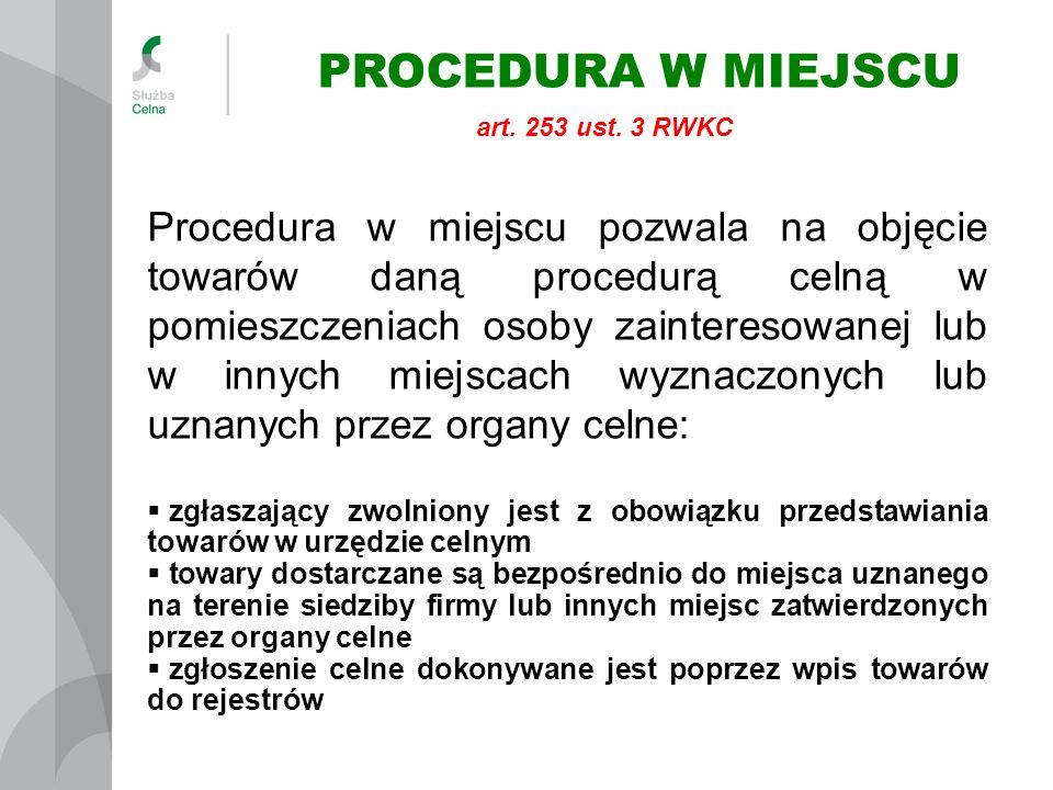PROCEDURA W MIEJSCU art. 253 ust. 3 RWKC.