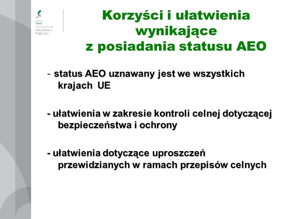 Korzyści i ułatwienia wynikające z posiadania statusu AEO