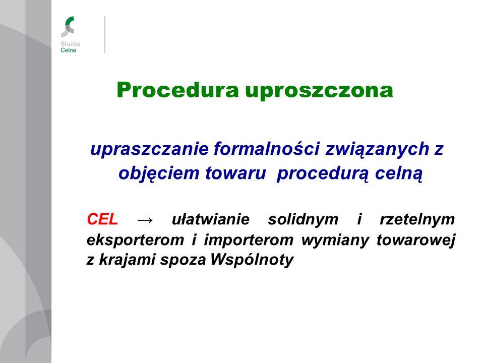 upraszczanie formalności związanych z objęciem towaru procedurą celną